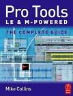 Pro Tools LE and M-Powered: The Complete Guide by Mike Collins (Paperback, 2006)
