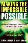 Making the Impossible Possible : Leading Extraordinary Performance - The Rocky Flats Story by Marc Lavine and Kim S. Cameron (2006, Paperback)