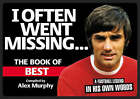 I Often Went Missing: The Book of Best by Alex Murphy (Paperback, 2006)