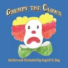 Grumpy The Clown 9781456066277 by Crystol T Ray Paperback