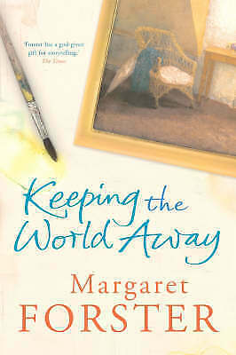 Forster, Margaret, Keeping the World Away, Hardcover, Excellent Book