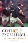 Centre of Excellence: The Jim Renwick Story by David Barnes (Hardback, 2006)