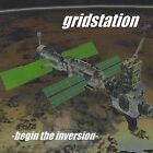 Begin the Inversion by Gridstation (CD, Feb-2003, Gridstation)