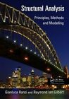 Structural Analysis: Principles, Methods and Modelling by Gianluca Ranzi, Raymond Ian Gilbert (Paperback, 2014)