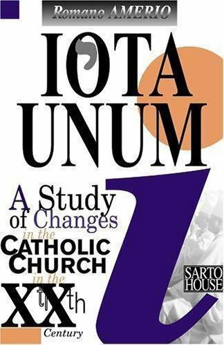Iota Unum: A Study of Changes in the Catholic Church in the Twentieth Centur...