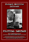 Political Sabotage: The LAPD Experience; Attitudes Towards Understanding Police Use of Force by Richard Melville Holbrook (Paperback, 2004)