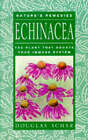 Echinacea: The Plant that Boosts Your Immune System by Douglas Schar (Paperback, 1999)
