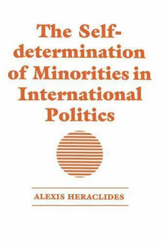 The Self-Determination Of Minorities In International Politics: By Alexis Her...
