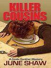 Killer Cousins by June Shaw (Hardback, 2009)