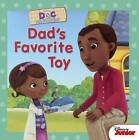 Dad's Favorite Toy by Disney Book Group, Sheila Sweeny Higginson (Hardback, 2015)