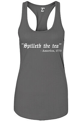 America 1773 Quote USA 4th of July Women/'s Racer Tank Spilleth The Tea