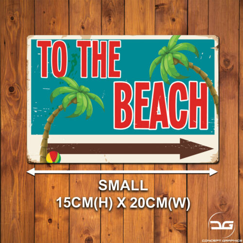 To The Beach Funny Novelty Seaside Printed Metal Wall Art Sign Plaque Ocean Gift