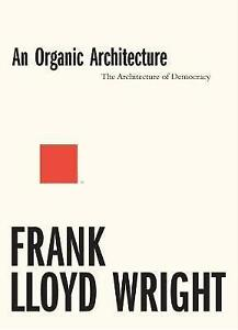 An-Organic-Architecture-The-Architecture-of-Democracy-2017-by-Frank-Lloyd