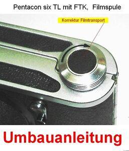 Umbauanleitung-fuer-Pentacon-six-TL-Filmtransport-Kontrolle-Korrektur