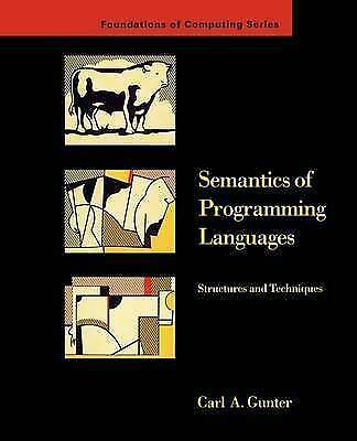 Semantics of Programming Languages: Structures and Techniques (Foundations of C