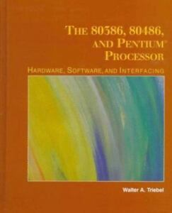 80386 80486 And Pentium Microprocessor Hardware Software And By Walter A New 9780135332252 Ebay