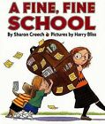 A Fine, Fine School by Sharon Creech (Hardback, 2001)