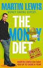 The Money Diet: The Ultimate Guide to Shedding Pounds Off Your Bills and Saving Money on Everything! by Martin Lewis (Paperback, 2005)