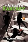 an Athlete's Fantasy 9781434394835 by Raymond Fell Paperback