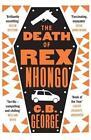 The Death of Rex Nhongo von C. B. George (2016, Taschenbuch)