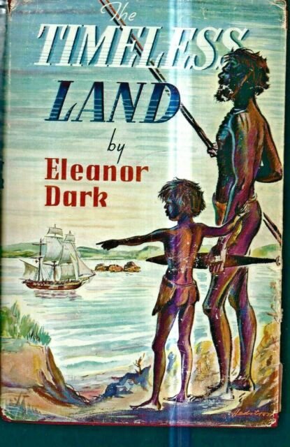 The Timeless Land.... eleanor dark ..1960
