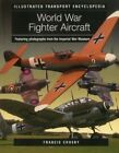 Illustrated Transport Encyclopedia: World War II Fighter Aircraft by Francis Crosby (Paperback, 2014)