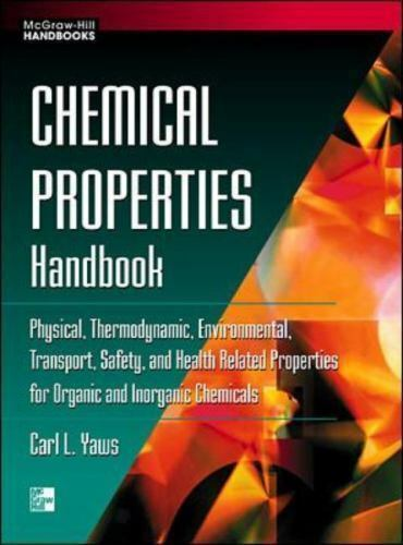 Chemical Properties Handbook   Physical  Thermodynamics  Environmental Transport  Safety