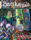 Batiks Inspired by Bali : 15 Great Quilts-Bali Pop Strips by Suzanne McNeill (2008, Paperback)
