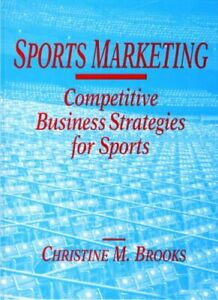 Sports Marketing Competitive Business Strategies For Sports Ebay