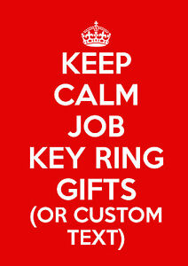 Keep-calm-im-job-keyrings-LARGE-keyring-gift-nurse-doctor-midwife-boss