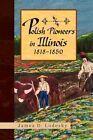 Polish Pioneers in Illinois 1818-1850 9781441550460 by James D Lodesky Hardback