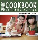 Student Cookbook -- Healthy Eating: The Essential Guide by Ester Davies (Paperback, 2008)