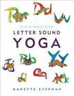 Letter Sound Yoga: For All the Beautiful Children by Danette Stephan (Paperback / softback, 2011)