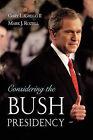 Considering the Bush Presidency by Oxford University Press Inc (Paperback, 2003)