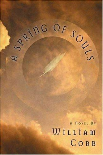 A Spring of Souls by William Cobb - paperback 1st edition 1999