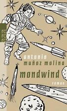 Mondwind von Antonio Munoz Molina (2011, Taschenbuch) UNGELESEN