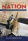 The Unfinished Nation, Volume 2: A Concise History of the American People by Professor of History Alan Brinkley (Paperback / softback, 2013)