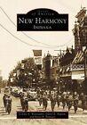 New Harmony, Indiana by Susan R Branigin, Connie A Weinzapfel, Darrel E Bigham (Paperback / softback, 1999)