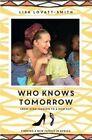 Who Knows Tomorrow by Lisa Lovatt-Smith (Paperback, 2014)