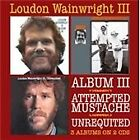 Loudon Wainwright III - Album III/Attempted Mustache/Unrequited (2011)