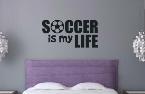 Soccer Is My Life Sports Decor Vinyl Decal Wall Sticker Words Letters Teen Room