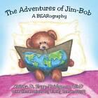 The Adventures of Jim-Bob: A Bearography by Krista D Earp-Bridgmon Phd (Paperback / softback, 2013)