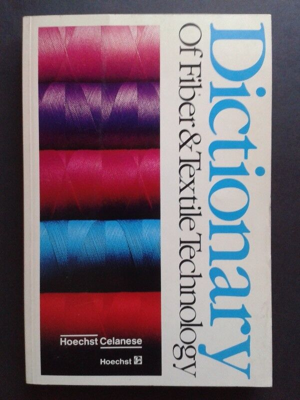 Dictionary of Fiber & Textile Technology - Hoechst Celanese.
