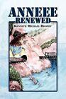 ANNEEE Renewed 9781436364911 by Kenneth Michael Brophy Hardcover
