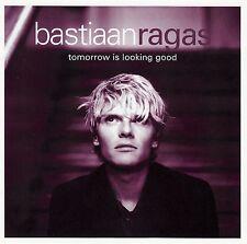 BASTIAAN RAGAS : TOMORROW IS LOOKING GOOD / CD - TOP-ZUSTAND