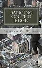 Dancing on the Edge by Shepard C. Wilbar (Paperback, 2012)