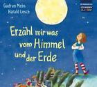 Erzähl mir was vom Himmel und der Erde von Gudrun Mebs und Harald Lesch (2011)