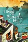 I Lived on Butterfly Hill by Marjorie Agosin 9781416953449 Hardback 2014