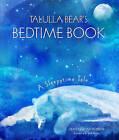 Talulla Bear's Bedtime Book: A Sleepytime Tale by Heather Roan Robbins (Hardback, 2016)