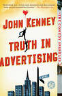 Truth in Advertising: A Novel by John Kenney (Paperback, 2013)